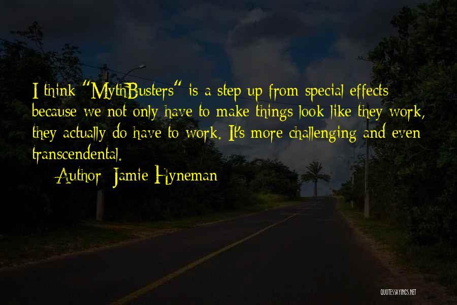 Make It Work Quotes By Jamie Hyneman