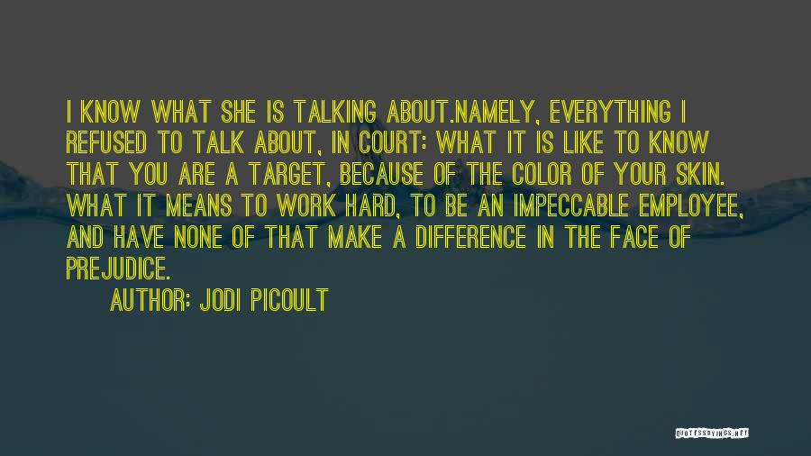 Make It Work Quotes By Jodi Picoult