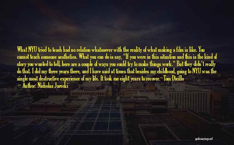 Make It Work Quotes By Nicholas Jarecki
