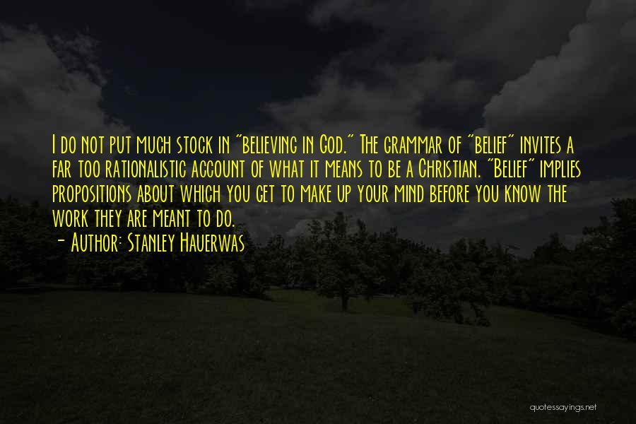 Make It Work Quotes By Stanley Hauerwas
