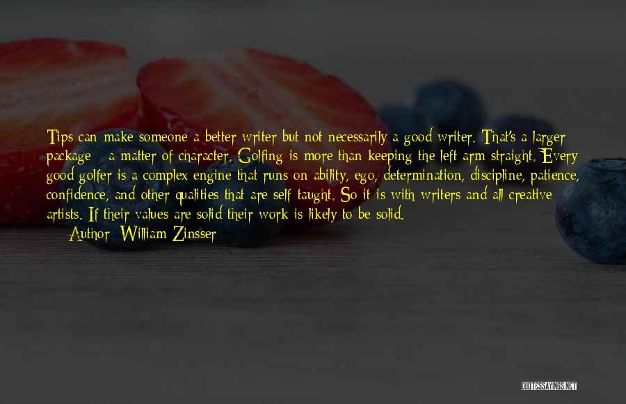 Make It Work Quotes By William Zinsser