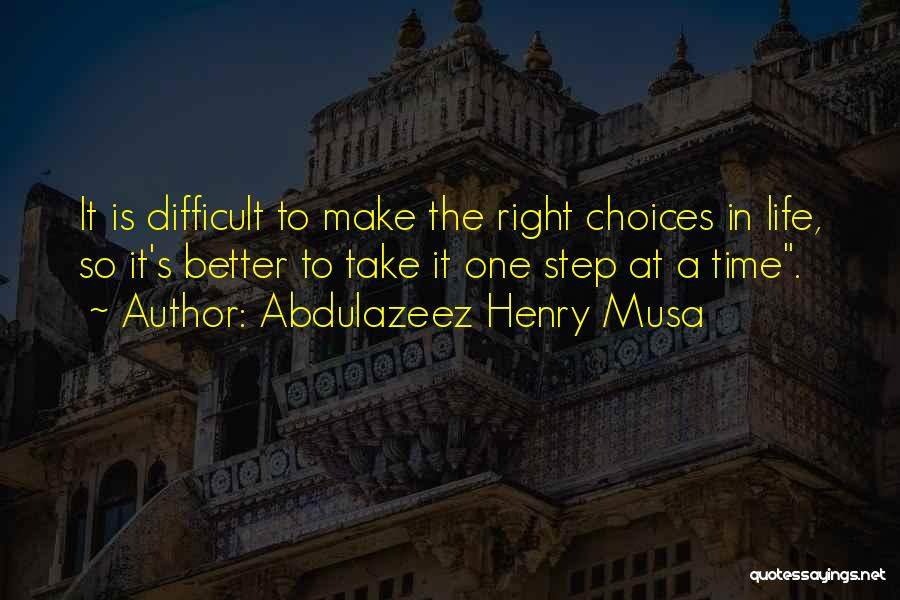 Make Life Difficult Quotes By Abdulazeez Henry Musa
