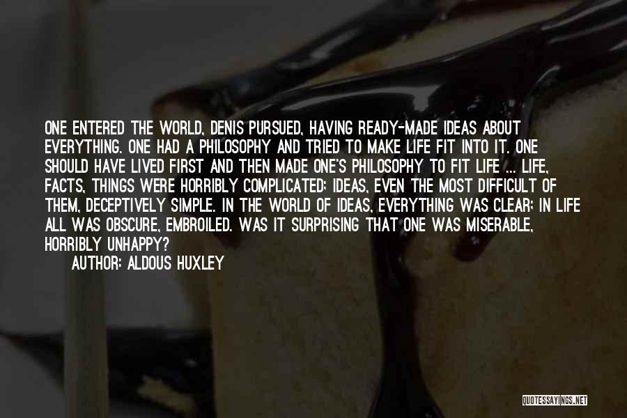 Make Life Difficult Quotes By Aldous Huxley