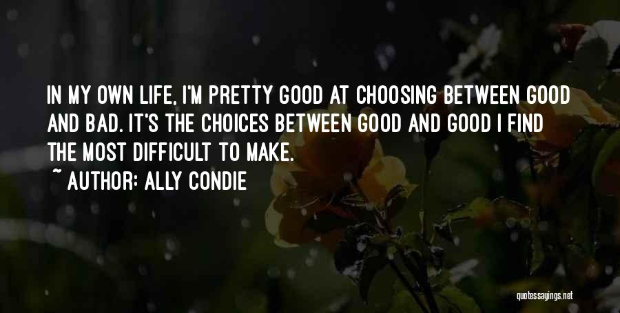 Make Life Difficult Quotes By Ally Condie