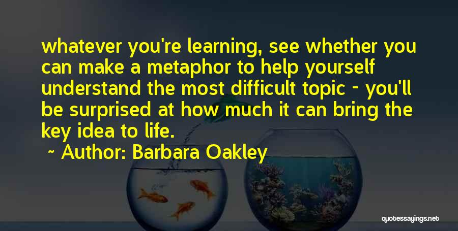 Make Life Difficult Quotes By Barbara Oakley