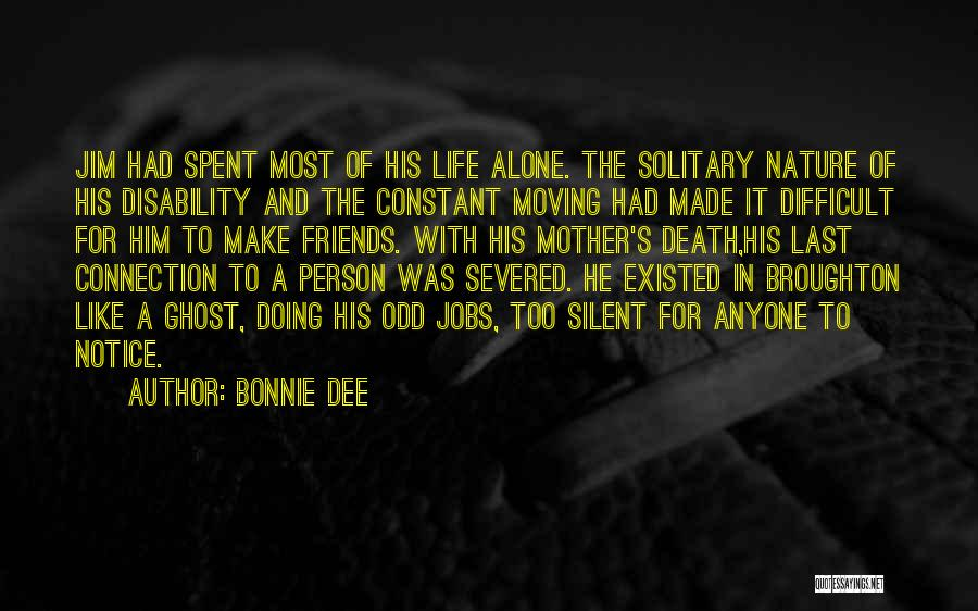 Make Life Difficult Quotes By Bonnie Dee