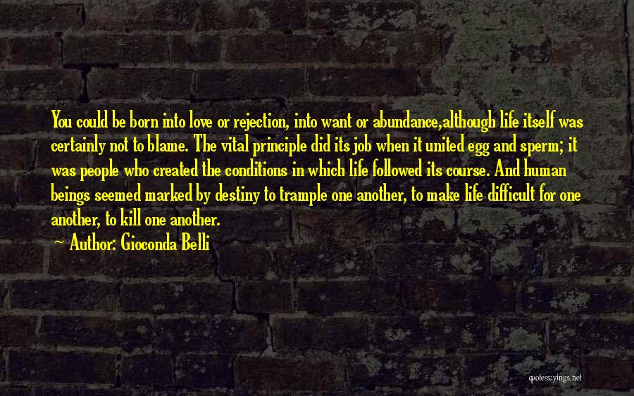 Make Life Difficult Quotes By Gioconda Belli