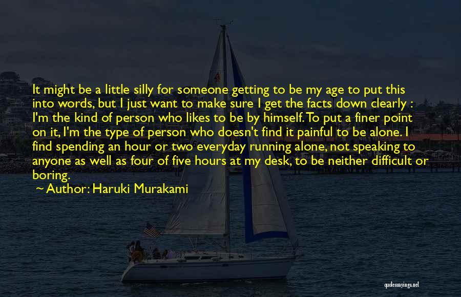 Make Life Difficult Quotes By Haruki Murakami