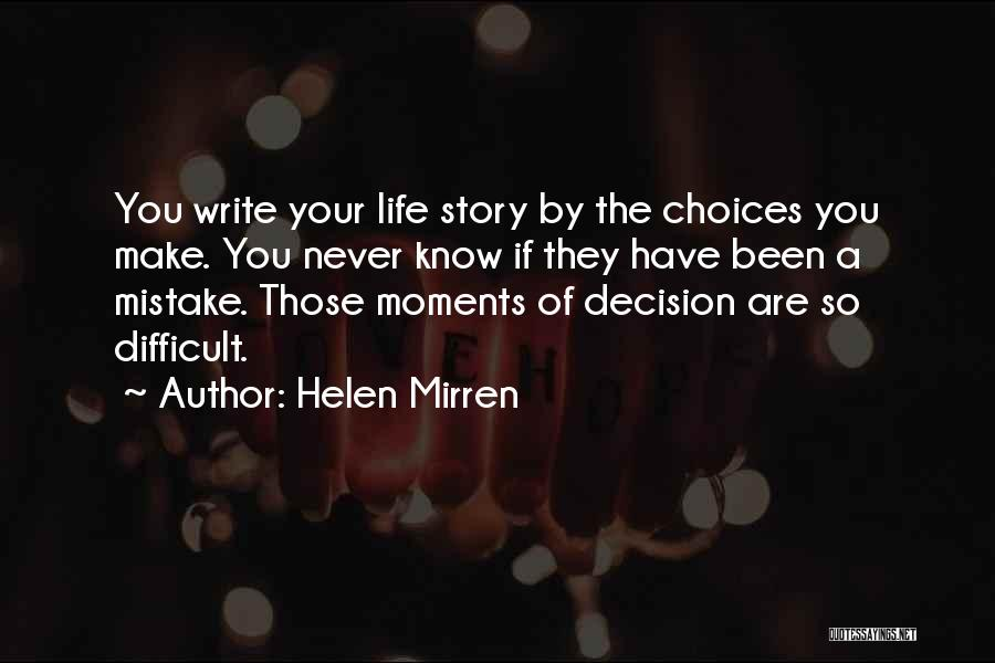 Make Life Difficult Quotes By Helen Mirren