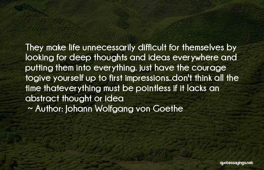 Make Life Difficult Quotes By Johann Wolfgang Von Goethe