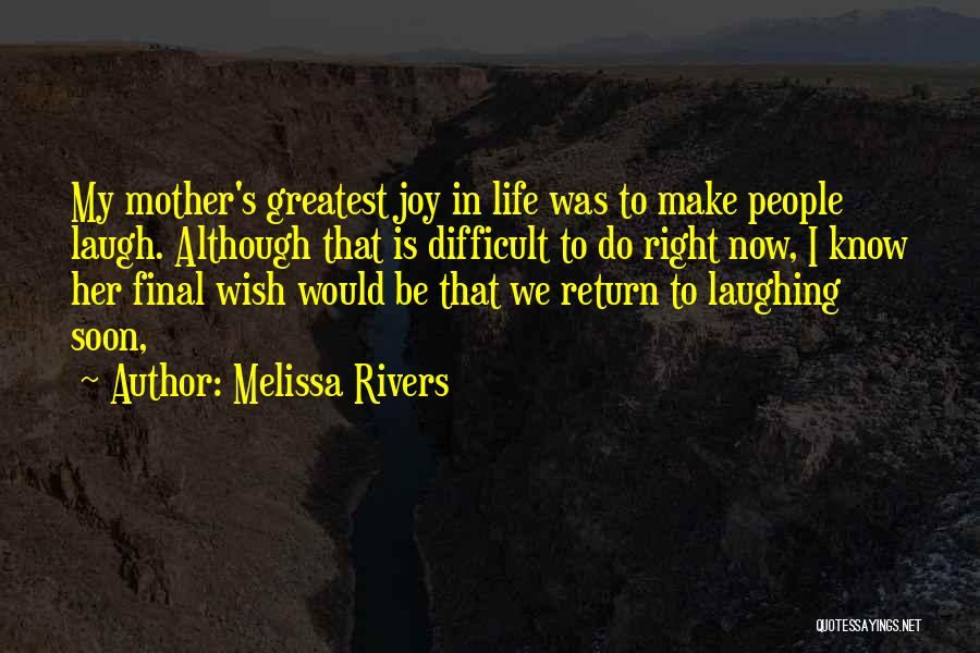 Make Life Difficult Quotes By Melissa Rivers