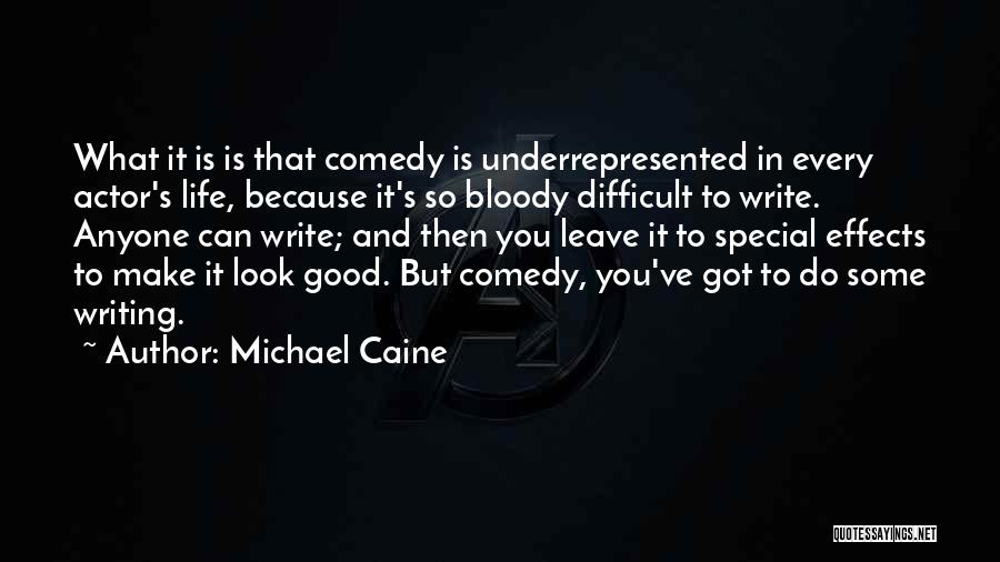 Make Life Difficult Quotes By Michael Caine