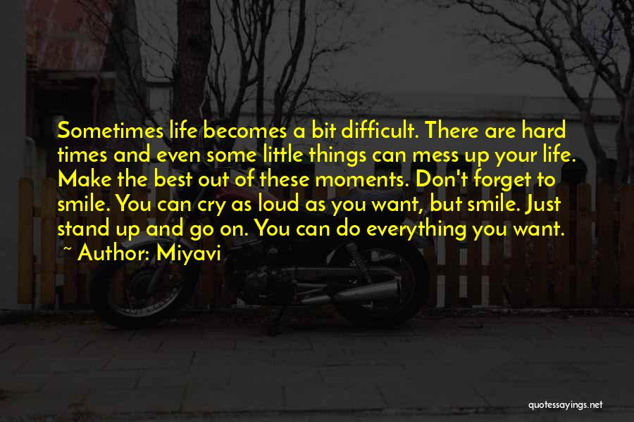 Make Life Difficult Quotes By Miyavi