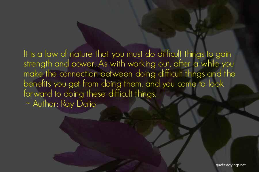 Make Life Difficult Quotes By Ray Dalio