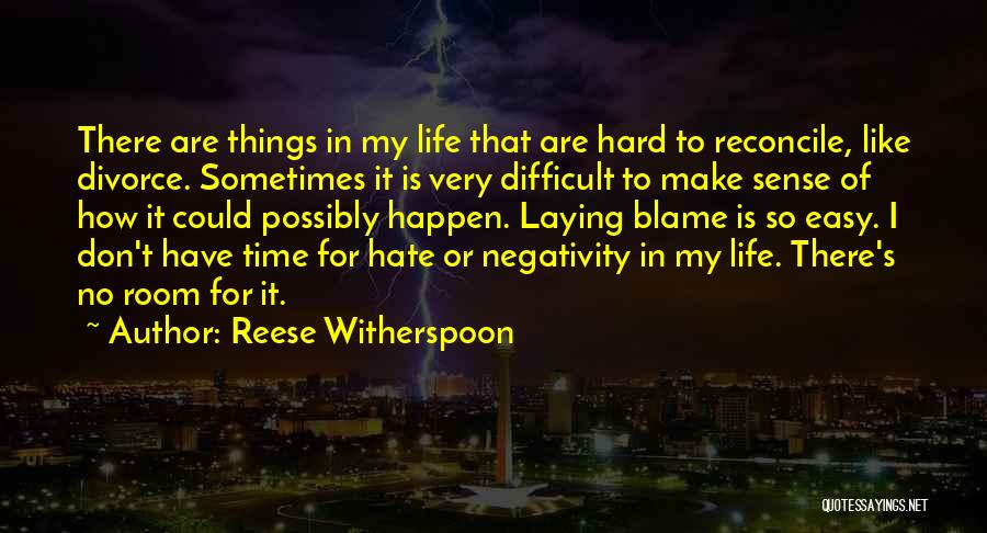 Make Life Difficult Quotes By Reese Witherspoon