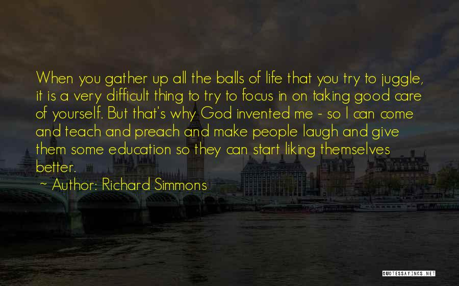 Make Life Difficult Quotes By Richard Simmons