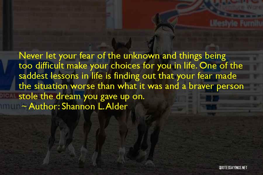 Make Life Difficult Quotes By Shannon L. Alder