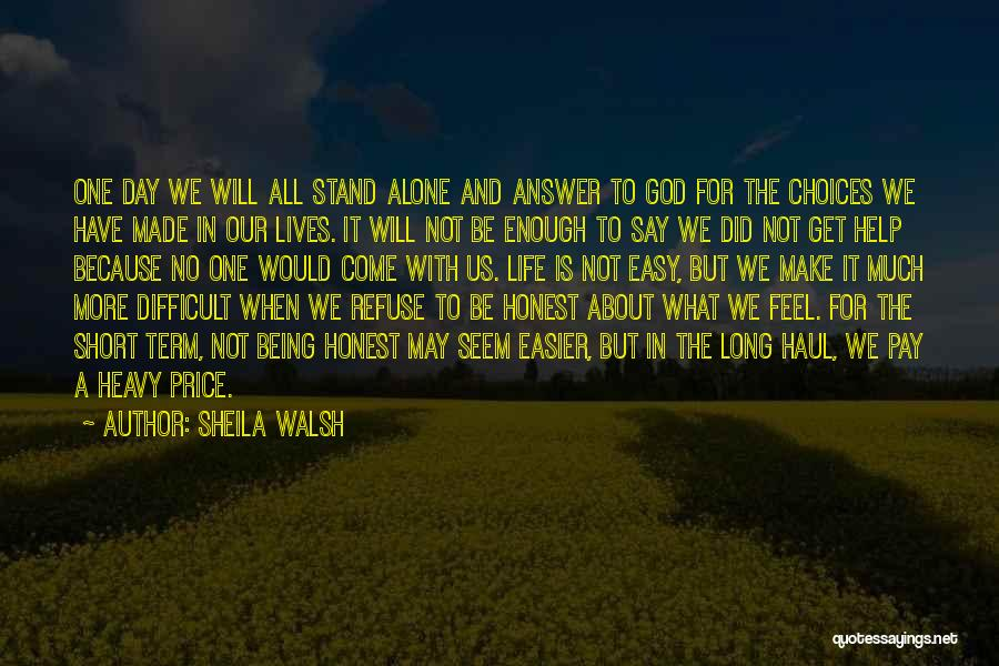 Make Life Difficult Quotes By Sheila Walsh