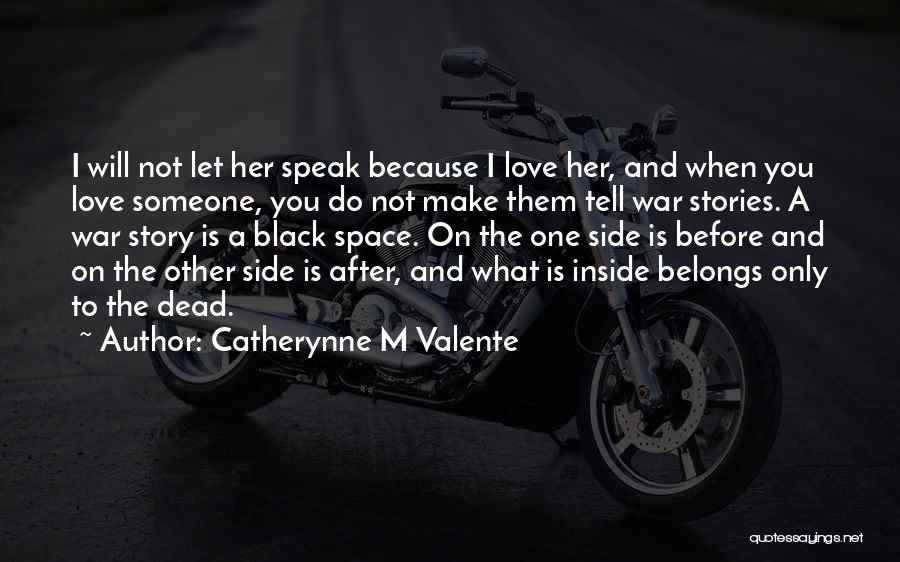 Make Love Not War Quotes By Catherynne M Valente