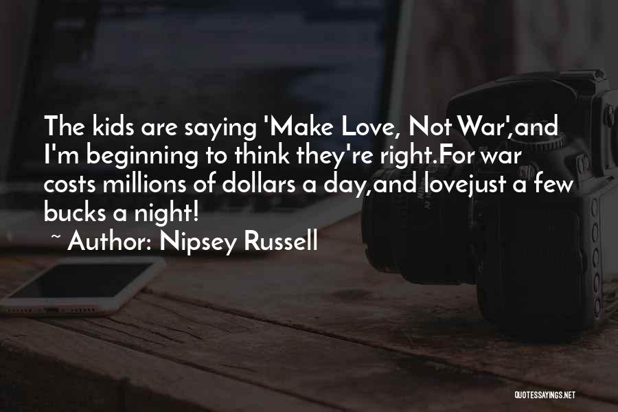 Make Love Not War Quotes By Nipsey Russell