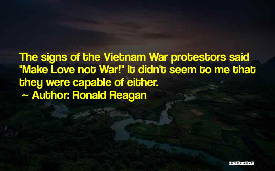 Make Love Not War Quotes By Ronald Reagan