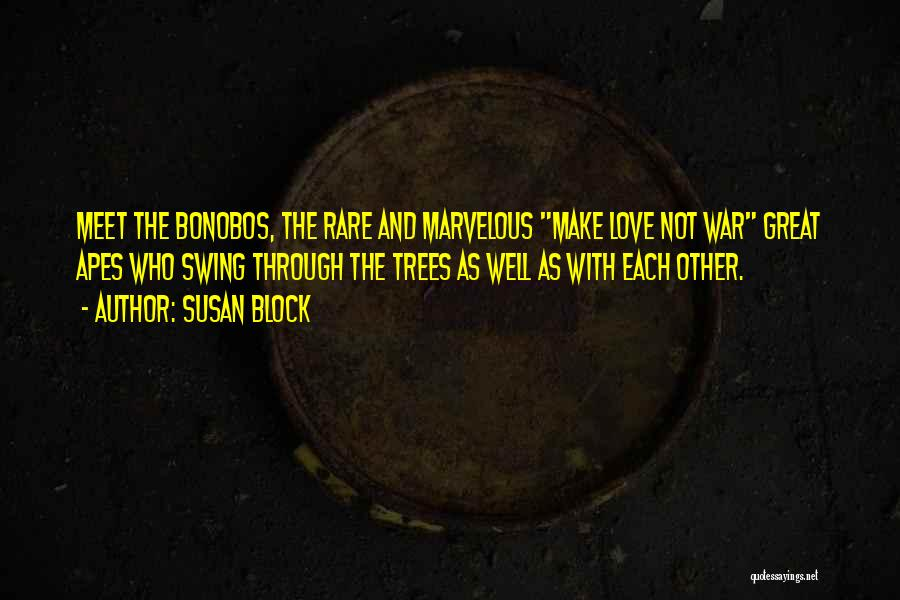 Make Love Not War Quotes By Susan Block