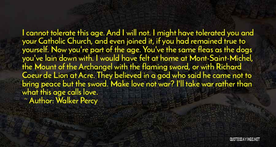Make Love Not War Quotes By Walker Percy