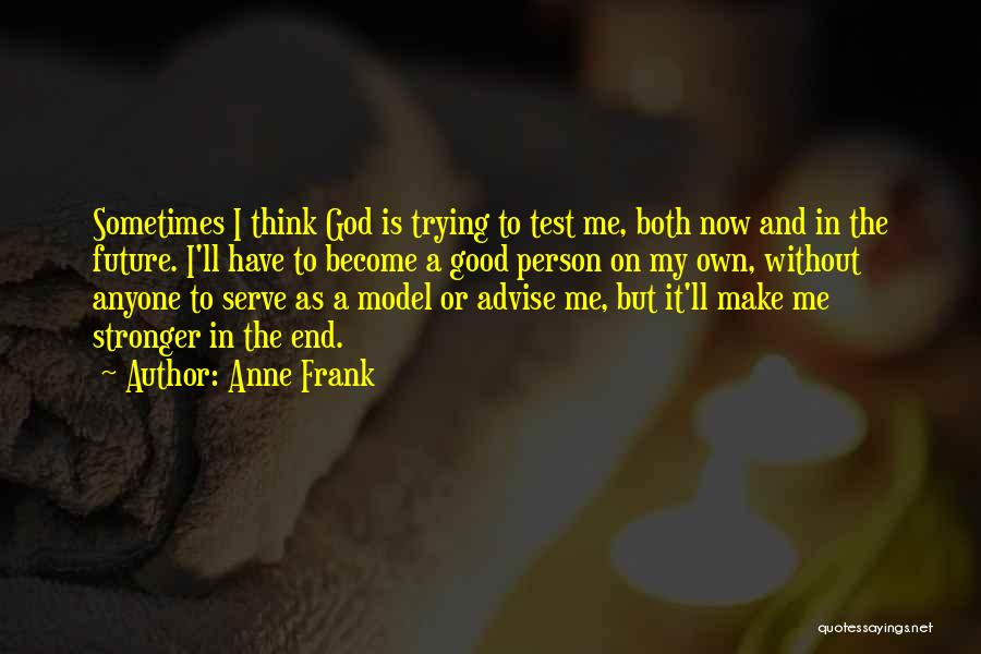 Make My Own Quotes By Anne Frank