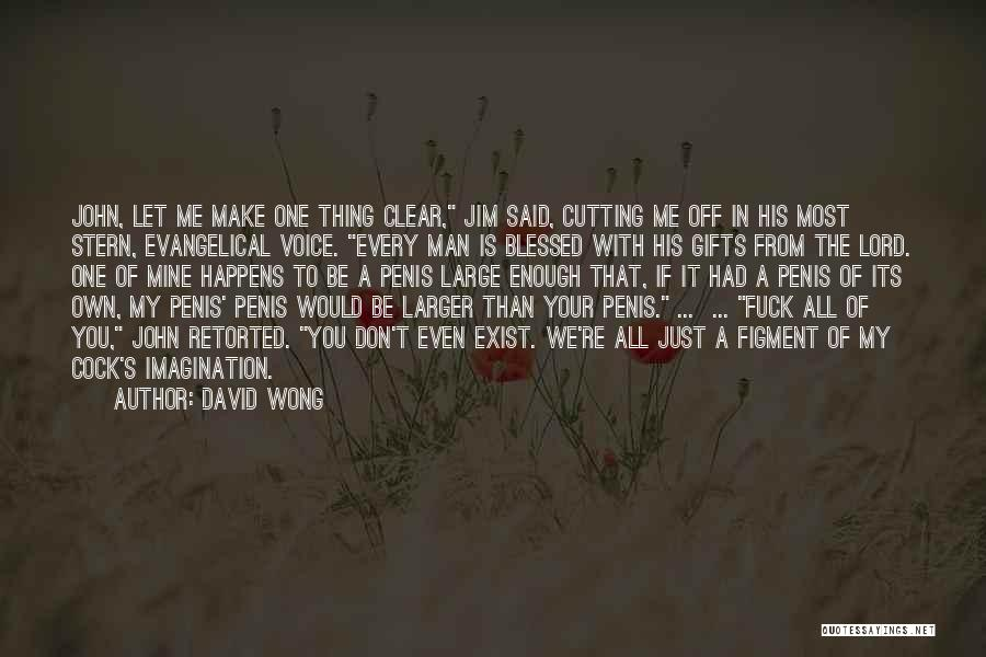 Make My Own Quotes By David Wong