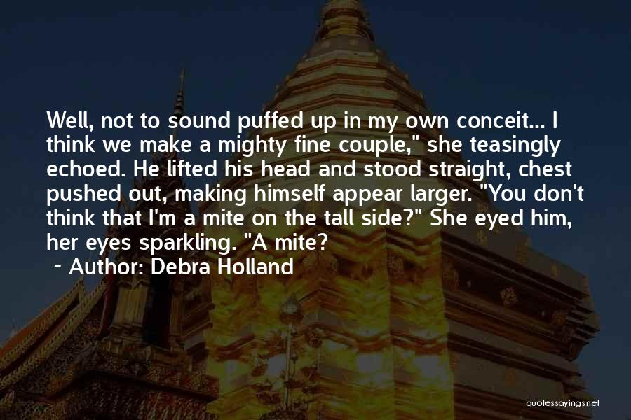 Make My Own Quotes By Debra Holland