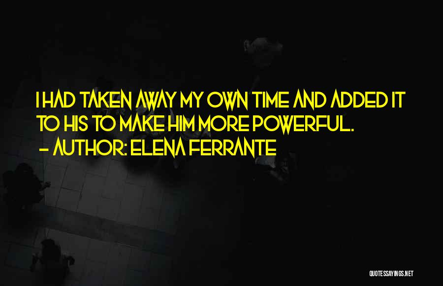 Make My Own Quotes By Elena Ferrante