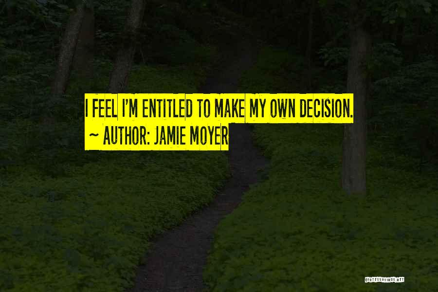 Make My Own Quotes By Jamie Moyer