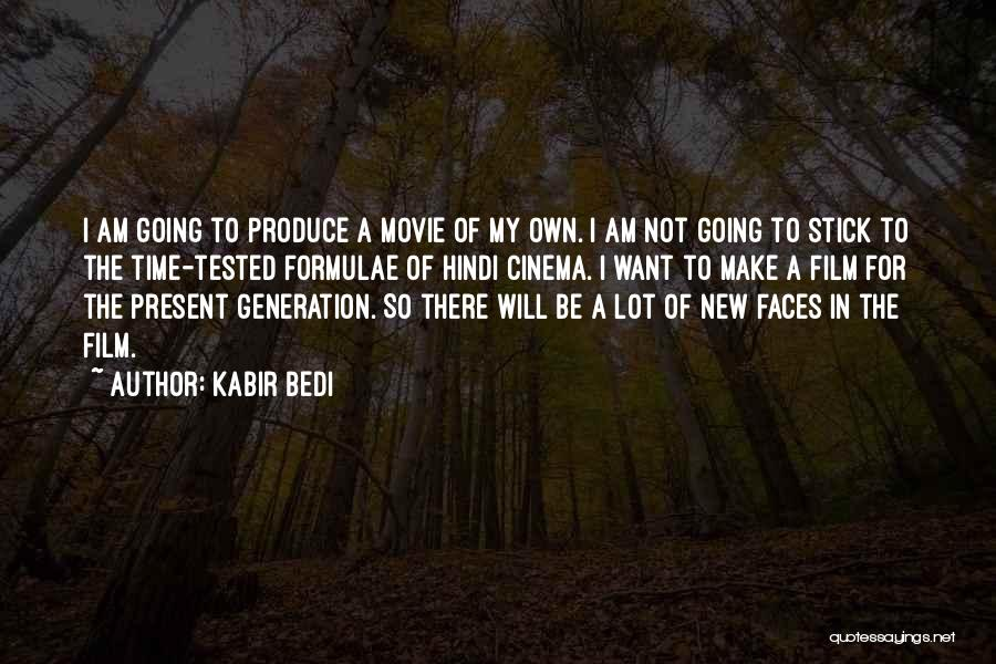 Make My Own Quotes By Kabir Bedi