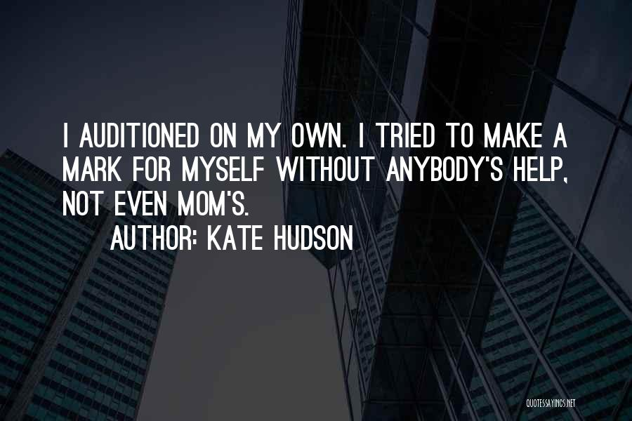 Make My Own Quotes By Kate Hudson