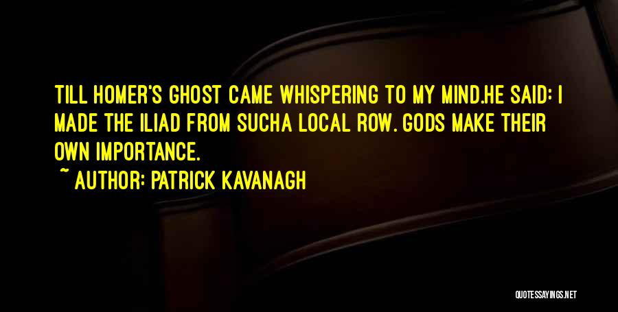 Make My Own Quotes By Patrick Kavanagh