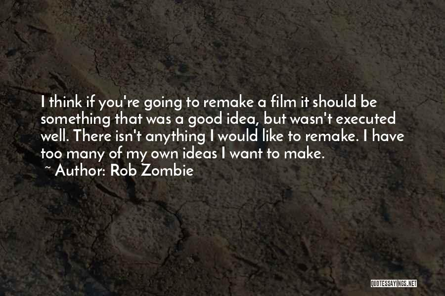 Make My Own Quotes By Rob Zombie