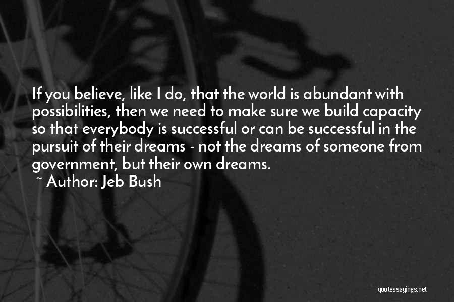 Make Someone Like You Quotes By Jeb Bush