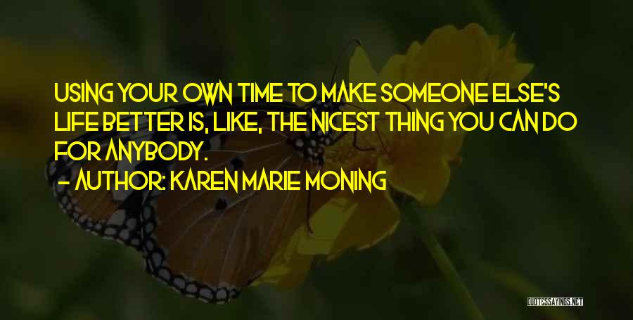 Make Someone Like You Quotes By Karen Marie Moning