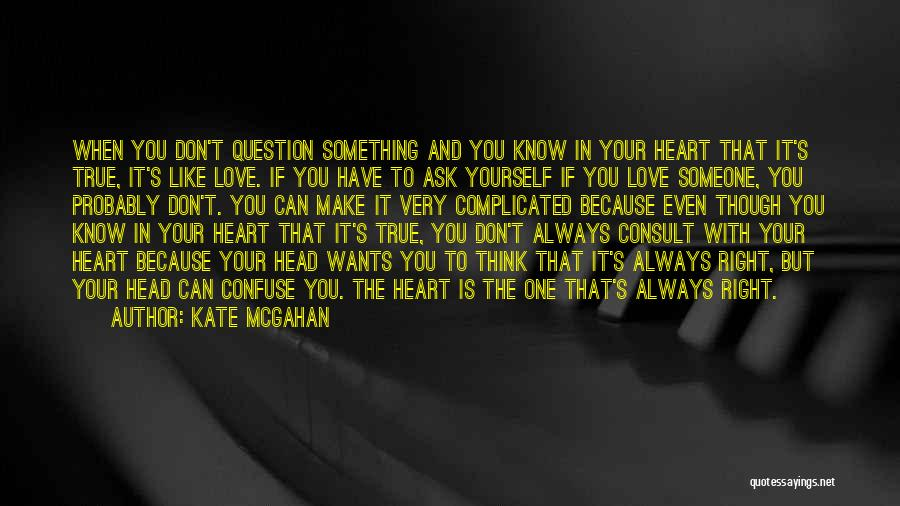 Make Someone Like You Quotes By Kate McGahan