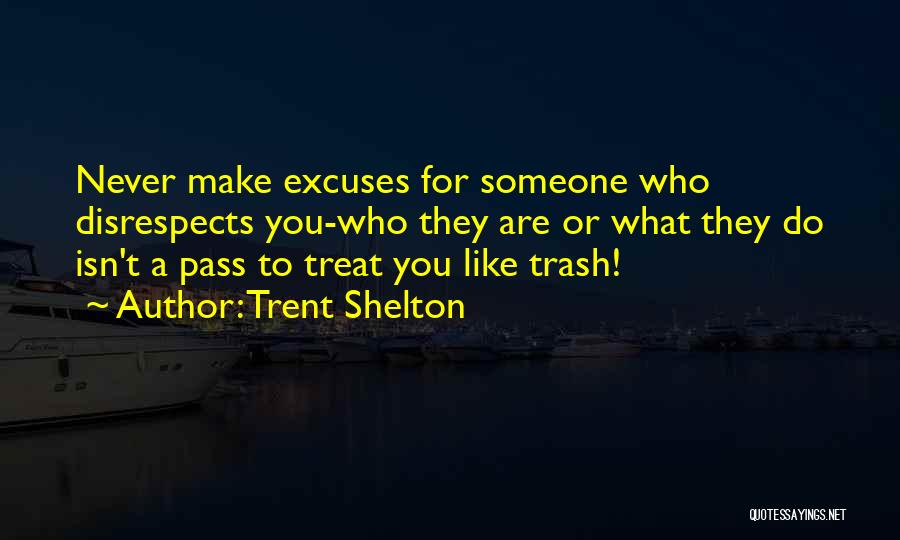 Make Someone Like You Quotes By Trent Shelton
