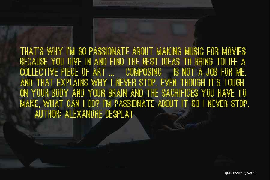 Make The Best Of What You Have Quotes By Alexandre Desplat