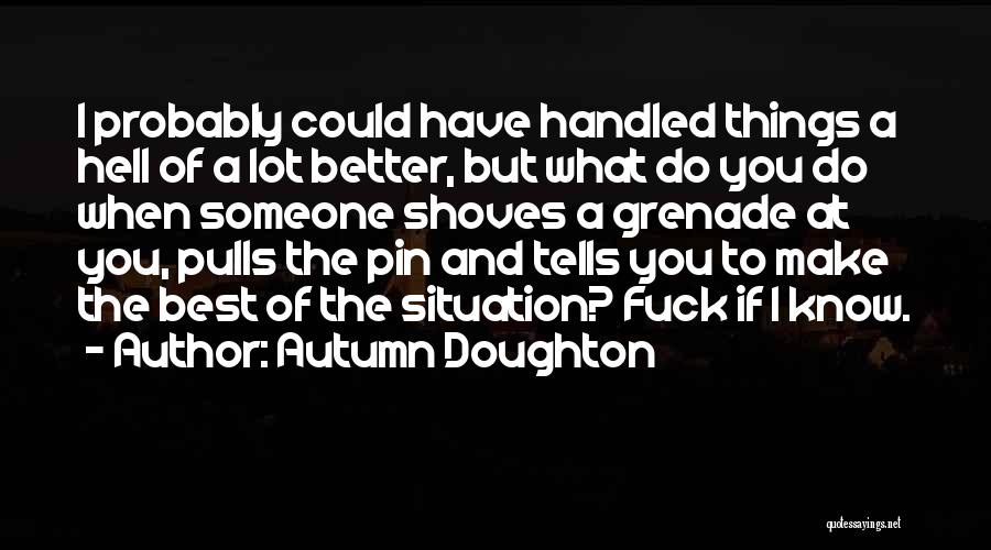Make The Best Of What You Have Quotes By Autumn Doughton