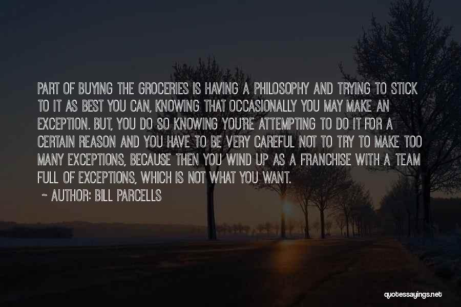 Make The Best Of What You Have Quotes By Bill Parcells