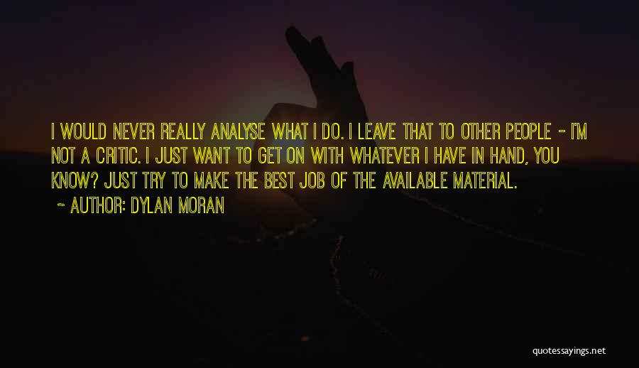 Make The Best Of What You Have Quotes By Dylan Moran