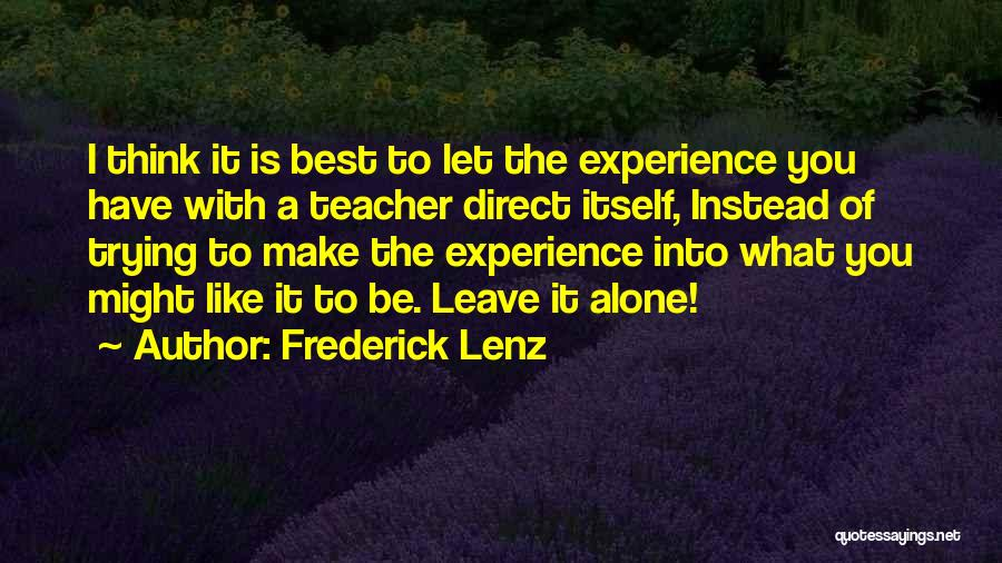 Make The Best Of What You Have Quotes By Frederick Lenz