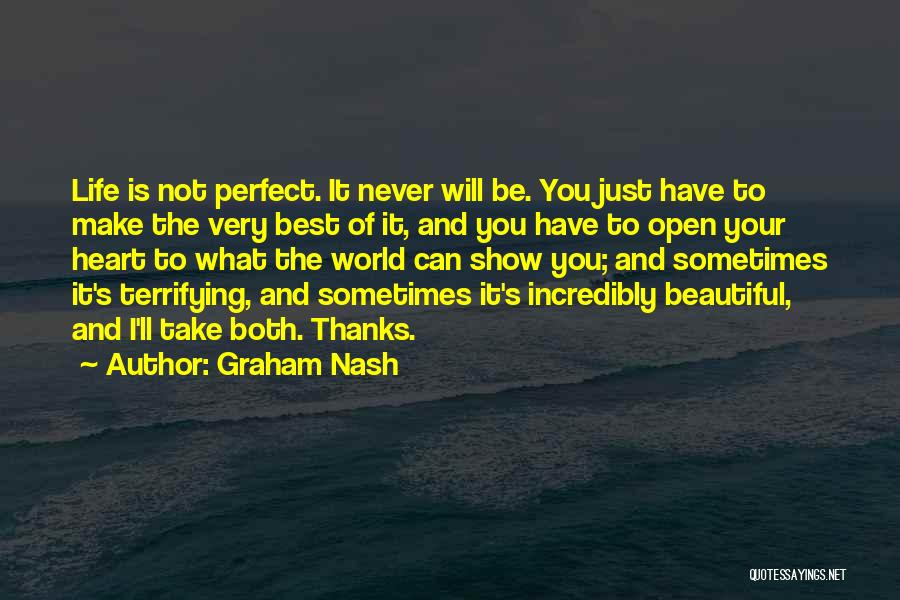 Make The Best Of What You Have Quotes By Graham Nash
