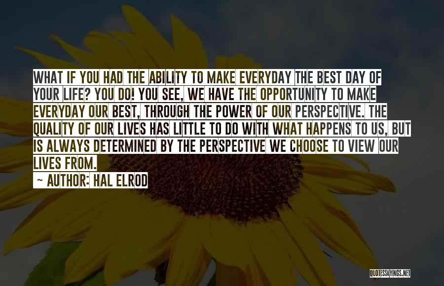 Make The Best Of What You Have Quotes By Hal Elrod