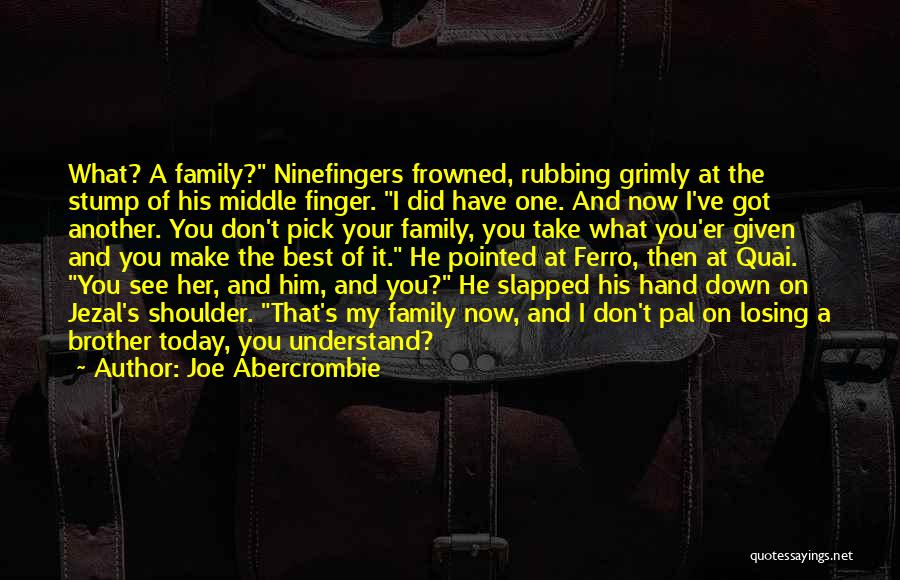 Make The Best Of What You Have Quotes By Joe Abercrombie