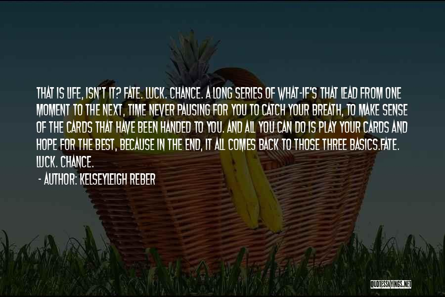 Make The Best Of What You Have Quotes By Kelseyleigh Reber