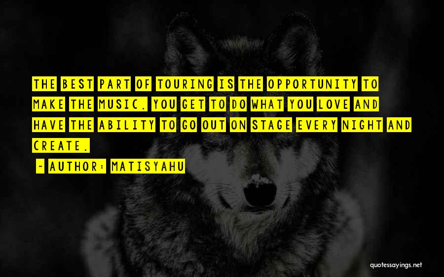 Make The Best Of What You Have Quotes By Matisyahu